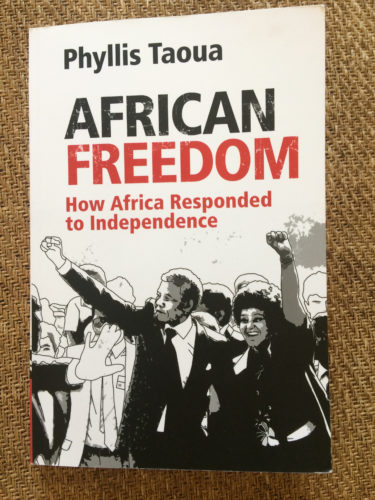 Phyllis Taoua, African Freedom. How Africa responded to Independence, Cambridge, Cambridge University Press, 2018.